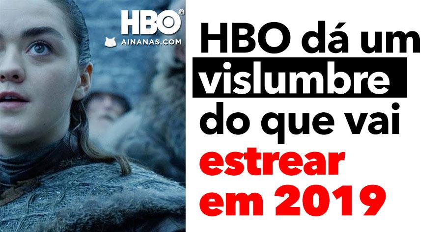 HBO dá um vislumbre do que vai estrear em 2019