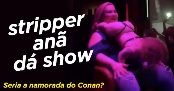 Stripper Anã dá Bruto Show