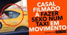 Casal Filmado a FAZER SEXO num Taxi em Movimento