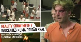 Reality Show Mete 7 Inocentes numa Prisão Aterradora Durante 60 Dias