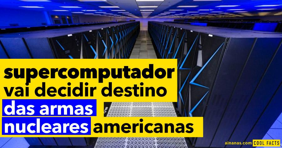 Supercomputador decide destino das ARMAS NUCLEARES americanas