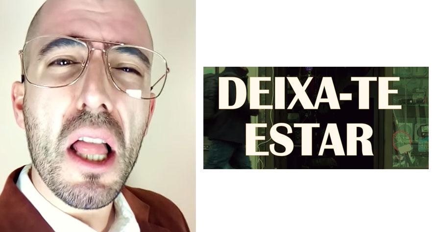 DEIXA-TE ESTAR!