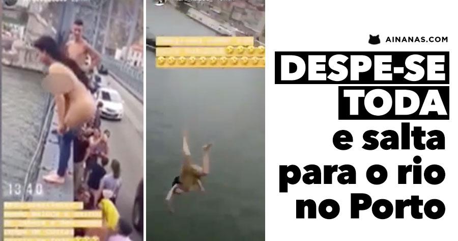 Mulher DESPE-SE TODA e salta da Ponte D. Luís no Porto