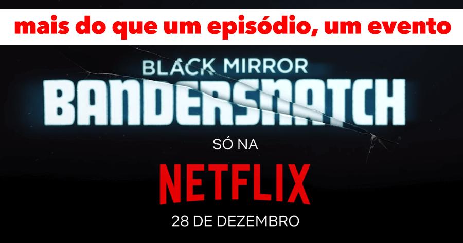 Black Mirror: Bandersnatch | Mais do que um episódio