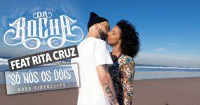 Da Rocha on Fire com Rita Cruz em SÓ NÓS OS DOIS