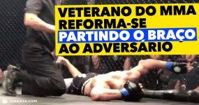 Veterano do MMA reforma-se PARTINDO O BRAÇO ao Adversário