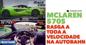 McLaren 570S rasga a toda a velocidade na Autobahn