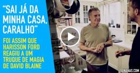 Harrison Ford Alucina com Magia de David Blaine