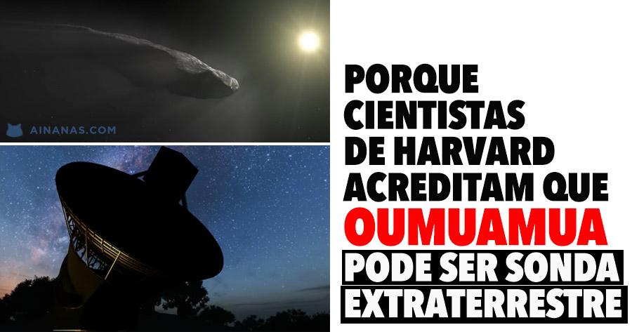 Porque cientistas de Harvard acreditam que Oumuamua pode ser sonda Extraterrestre
