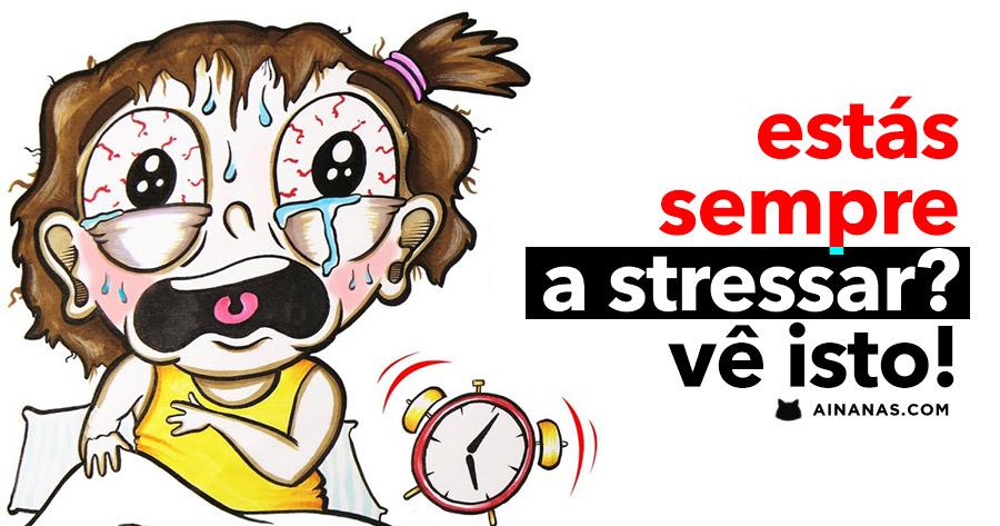 O que acontece AO TEU CORPO quando estás sempre a stresar