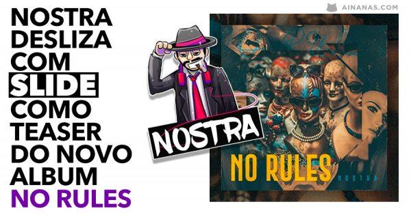 NOSTRA desliza com SLIDE: teaser do novo album NO RULES
