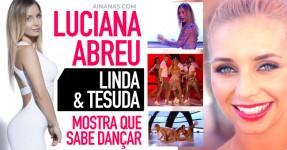 LUCIANA ABREU Tesuda no Achas que Sabes Dançar