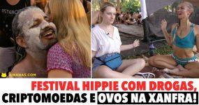 FESTIVAL HIPPIE com drogas, criptomoedas e ovos na xanfra!