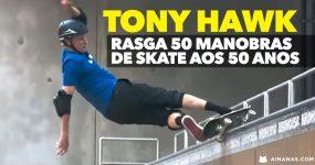 TONY HAWK rasga 50 manobras de Skate aos 50 anos
