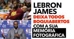 LeBron deixa todos boquiabertos com a sua MEMÓRIA FOTOGRÁFICA