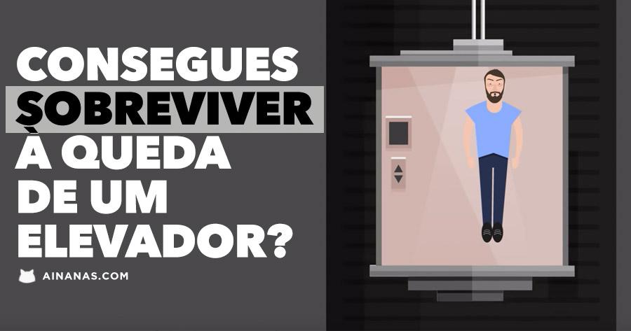 Consegues sobreviver à queda de um elevador?!