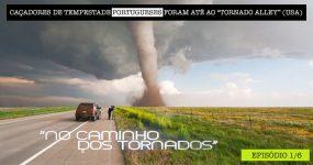 Portugueses Foram para a América CAÇAR TORNADOS [1/6]