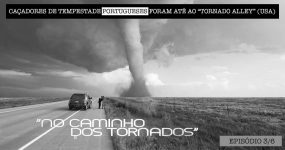 Portugueses Foram para a América CAÇAR TORNADOS [3/6]