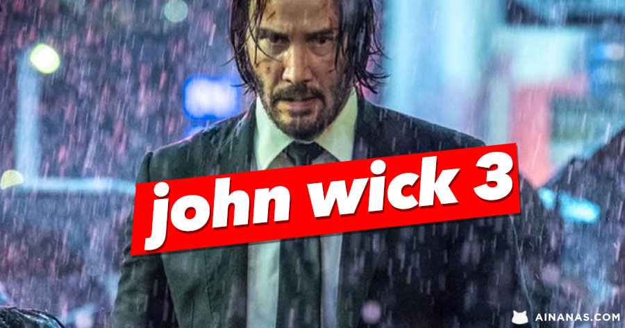 JOHN WICK 3: Keanu contra o Mundo!