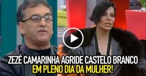 Zezé Camarinha Agrediu José Castelo Branco