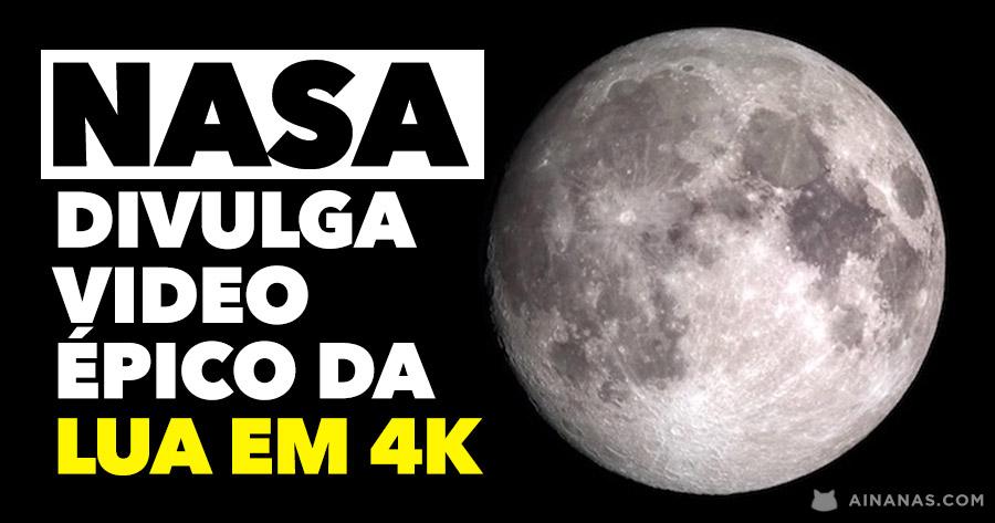 NASA divulga video épico da Lua em 4K