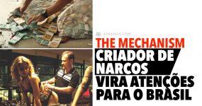 THE MECHANISM: Criador de NARCOS vira atenções para o Brasil