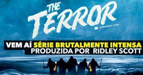 O TERROR: Vem aí série BRUTALMENTE intensa de Ridley Scott