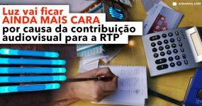 Luz vai ficar AINDA MAIS CARA por causa da contribuição audiovisual para a RTP