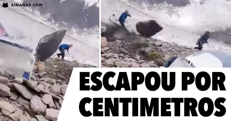 Quando ficas a CENTÍMETROS de ser esmagado por uma rocha