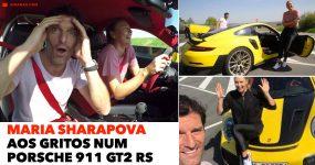 MARIA SHARAPOVA aos gritos num PORSCHE 911 GT2 RS