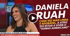 DANIELA RUAH: Cada vez Mais Linda e Adorável