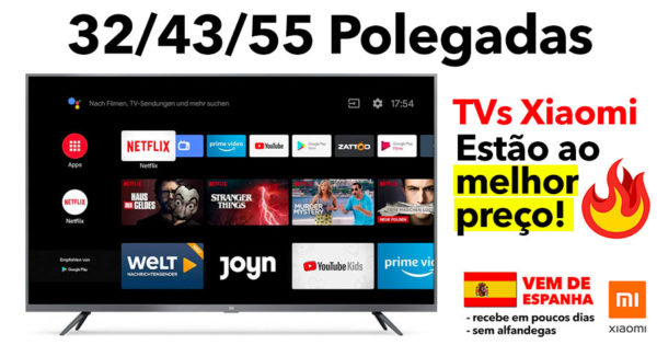 SUPER PREÇO em Smart TVs Android da Xiaomi